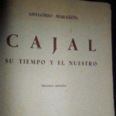 Libros de segunda mano: CAJAL, SU TIEMPO Y EL NUESTRO, GREGORIO MARAÑÓN, ED. ESPASA-CALPE, TERCERA EDICIÓN. Lote 148220646