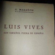 Libros de segunda mano: LUIS VIVES (UN ESPAÑOL FUERA DE ESPAÑA), GREGORIO MARAÑÓN, ED. ESPASA-CALPE. Lote 148221226
