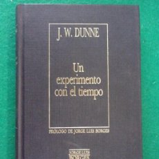 Libros de segunda mano: UN EXPERIMENTO CON EL TIEMPO / J. W. DUNNE / 1988. ORBIS- BIBLIOTECA PERSONAL JOSÉ LUIS BORGES. Lote 148231394