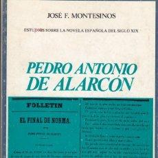 Libros de segunda mano: JOSÉ F. MONTESINOS: PEDRO ANTONIO DE ALARCÓN. CASTALIA, 1977. Lote 148423014