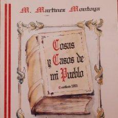 Libros de segunda mano: COSAS Y CASOS DE MI PUEBLO. CREVILLENTE 1993. MANUEL MARTINEZ MONTOYA. Lote 148656726
