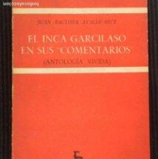 Libros de segunda mano: EL INCA GARCILASO EN SUS COMENTARIOS. JUAN BAUTISTA AVALLE-ARCE. EDITORIAL GREDOS 1964. PRIMERA ED. Lote 148788562