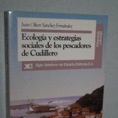 Libros de segunda mano: ECOLOGIA Y ESTRATEGIAS SOCIALES DE LOS PESCADORES DE CUDILLERO. JUAN OLIVER SANCHEZ. Lote 148793934