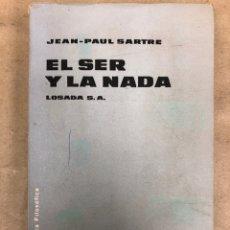 Libros de segunda mano: EL SER Y LA NADA (ENSAYO DE ONTOLOGÍA FENOMENOLÓGICA). JEAN PAUL SARTRE. EDITORIAL LOSADA 1966.. Lote 156183482