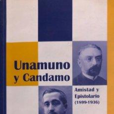 Libros de segunda mano: J. A. BLÁZQUEZ GONZÁLEZ.UNAMUNO Y CANDAMO.AMISTAD Y EPISTOLARIO (1899-1936).MAD, 2007. DEDICATORIA.. Lote 148842018
