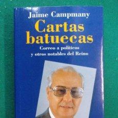 Libros de segunda mano: CARTAS BATUECAS / JAIME CAMPMANY / 1992. Lote 149034334