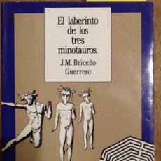 Libros de segunda mano: EL LABERINTO DE LOS MINOTAUROS - J.M.BRICEÑO GUERRERO. Lote 149357530