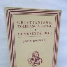 Libros de segunda mano: CRISTIANISMO, TOLERANCIA SOCIAL Y HOMOSEXUALIDAD. JOHN BOSWELL. 1997. MUCHNIK EDITORES. Lote 149539498