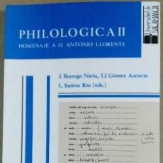Libros de segunda mano: J. BORREGO NIETO ET AL., PHILOLOGICA II. HOMENAJE A D. ANTONIO LLORENTE, UNIVERSIDAD . Lote 149711918