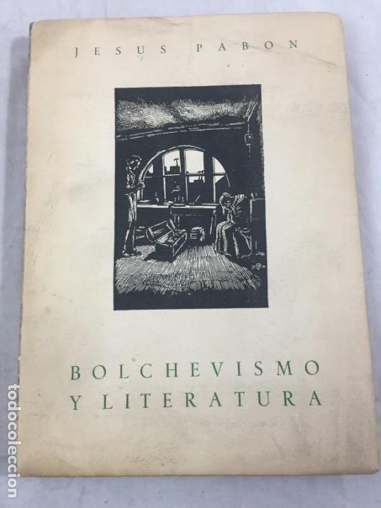 JESÚS PABÓN BOLCHEVISMO Y LITERATURA FIRMADO POR EL AUTOR PAPEL HILO 1ª EDICIÓN GRABADOS 1949 (Libros de Segunda Mano (posteriores a 1936) - Literatura - Ensayo)