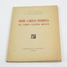 Libros de segunda mano: DOZE CARTAS INÉDITAS DE CAMILO CASTELO BRANCO, LUIS NORTON, DEDICADO, LISBOA. 22X16CM. Lote 150325498
