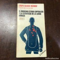 Libros de segunda mano: EL MODERNO ESTADO CAPITALISTA Y LA ESTRATEGIA DE LA LUCHA ARMADA - GRUPO BAADER-MEINHOF. Lote 150219821