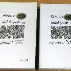 Libros de segunda mano: JOSÉ MARÍA DE COSSÍO, FÁBULAS MITOLÓGICAS EN ESPAÑA, 2 TOMOS. ISTMO, 1998. Lote 150534642