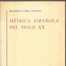 Libros de segunda mano - FRANCISCO LOPEZ ESTRADA. METRICA ESPAÑOLA DEL SIGLO XX. GREDOS - 150593618