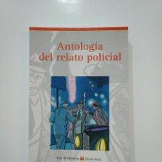 Libros de segunda mano: ANTOLOGIA DEL RELATO POLICIAL. AULA DE LITERATURA. VICENS VIVES. TDK361. Lote 150812102