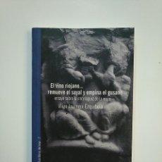 Libros de segunda mano: EL VINO RIOJANO. REMUEVE EL SAYAL Y EMPINA EL GUSANO. IÑIGO JAUREQUI EZQUIBELA. LA RIOJA. TDK363. Lote 151095246