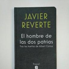 Libros de segunda mano: EL HOMBRE DE LAS DOS PATRIAS. TRAS LAS HUELLAS DE ALBERT CAMUS. - REVERTE, JAVIER. TDK363. Lote 151193234