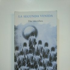 Libros de segunda mano: LA SEGUNDA VENIDA. - PILAR SALARRULLANA. TDK364. Lote 151209738