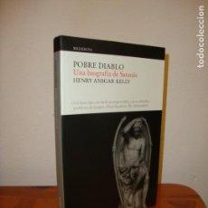 Libros de segunda mano: POBRE DIABLO. UNA BIOGRAFÍA DE SATANÁS - HENRY ANSGAR KELLY - MALEDICTA, COMO NUEVO. Lote 151449694