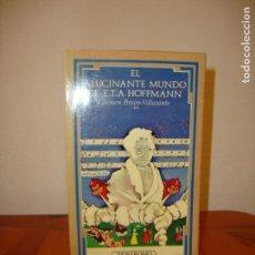 Libros de segunda mano: EL ALUCINANTE MUNDO DE E.T.A. HOFFMANN - CARMEN BRAVO-VILLASANTE - NOSTROMO. Lote 151459606