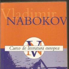 Libros de segunda mano: VLADIMIR NABOKOV. CURSO DE LITERATURA EUROPEA. EDICIONES B. Lote 164862804