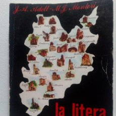 Libros de segunda mano: LA LITERA NUESTRA TIERRA (AUTOGRAFIADO Y DEDICADO POR JOSÉ ANTONIO ADELL). Lote 151556402