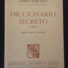 Libros de segunda mano: DICCIONARIO SECRETO.TOMO I. CAMILO JOSE CELA. ALFAGUARA,ENERO 1968. PRIMERA EDICION.. Lote 151597310