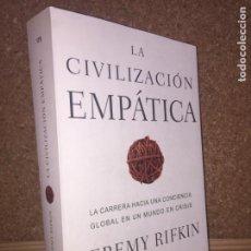 Libros de segunda mano: LA CIVILIZACION EMPATICA - JEREMY RIFKIN - PAIDOS - TAPA RUSTICA CON SOLAPAS - ESTUPENDO ESTADO. Lote 151733750