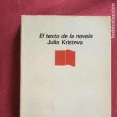 Libros de segunda mano: EL TEXTO DE LA NOVELA. KRISTEVA JULIA. 1974. Lote 151816650