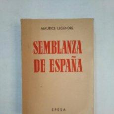 Libros de segunda mano: SEMBLANZA DE ESPAÑA. MAURICE LEGENDRE. EPESA. TDK368. Lote 151865118