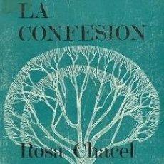 Libros de segunda mano: LA CONFESION ROSA CHACEL. Lote 152027906