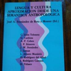 Libros de segunda mano: LENGUA Y CULTURA. APROXIMACIÓN DESDE UNA SE SEMÁNTICA ANTROPOLICA. JOSE A. FERNÁNDEZ DE ROTA Y MONTE. Lote 152179285
