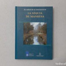 Libros de segunda mano: AL VOLTANT DE LA CONSTRUCCIÓ DE LA SÈQUIA DE MANRESA - ALABERN I VALENTÍ, JOSEP. Lote 152186932