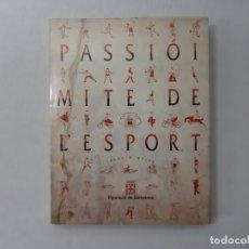 Libros de segunda mano: PASSIÓ I MITE DE L'ESPORT UN VIATGE ARTÍSTIC I LITERARI PER LA CATALUNYA CONTEMPORÀNIA - MOLAS, JOAQ. Lote 152187036