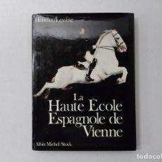 Libros de segunda mano: LA HAUTE ECOLE ESPAGNOLE DE VIENNE - HANDLER, HANS. Lote 152187052