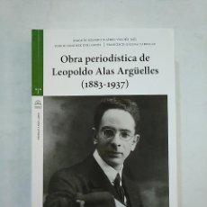 Libros de segunda mano - OBRA PERIODÍSTICA DE LEOPOLDO ALAS ARGÜELLES (1883-1937) OCAMPO SUÁREZ-VALDÉS, JOAQUÍN. TDK370 - 152421278