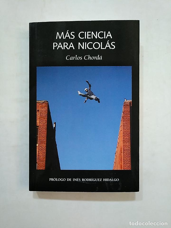 MÁS CIENCIA PARA NICOLÁS. CHORDÁ, CARLOS. TDK370 (Libros de Segunda Mano (posteriores a 1936) - Literatura - Ensayo)