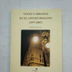 Libros de segunda mano: VOCES Y MIRADAS EN EL ATENEO RIOJANO (1977-2007). PRÓLOGO DE LORENZO SILVA. TDK370. Lote 152424634