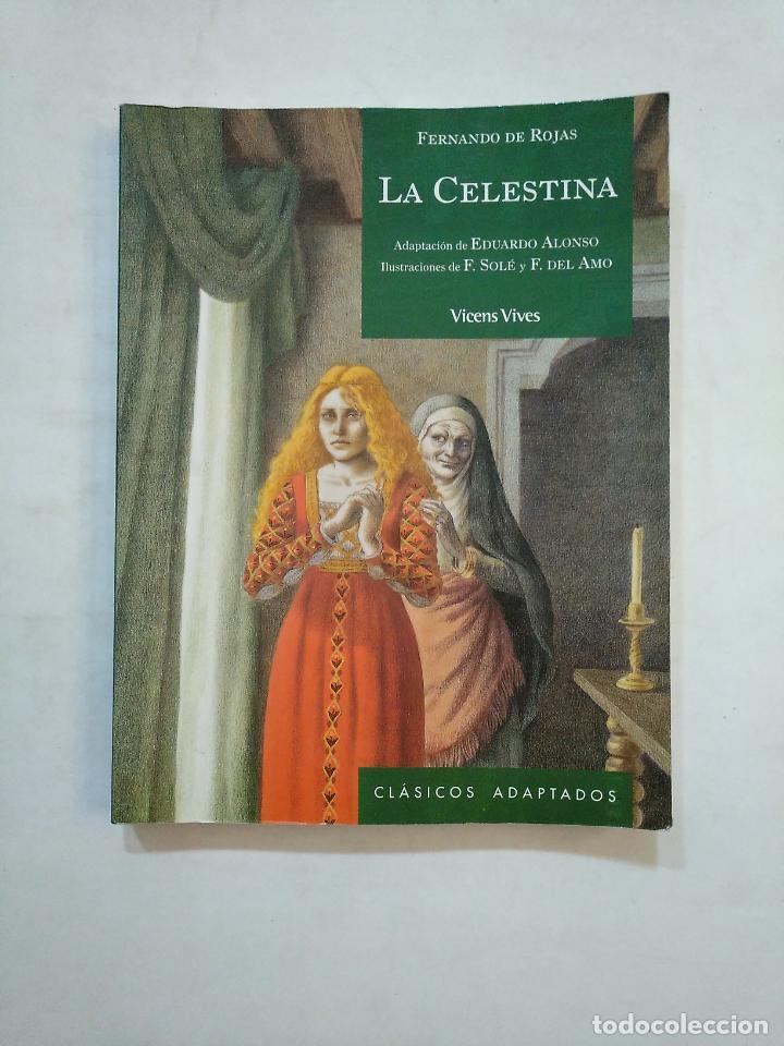 LA CELESTINA. FERNANDO DE ROJAS. CLASICOS ADAPTADOS. VICENS VIVES. TDK371 (Libros de Segunda Mano (posteriores a 1936) - Literatura - Ensayo)