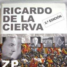 Libros de segunda mano: ZP, TRES AÑOS DE GOBIERNO MASÓNICO : ANÁLISIS DE LA ACTUALIDAD DESDE LA HISTORIA. Lote 152830250