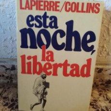 Libros de segunda mano: ESTA NOCHE LA LIBERTAD - 1975 - LAPIERRE Y LARRY COLLINS - TAPA DURA. Lote 153208370