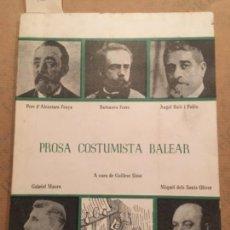 Libros de segunda mano: PROSA COSTUMISTA BALEAR, GUILLEM SIMO, ALCANTARA, FERRA RUIZ I PABLO, MAURA, SANTS OLIVER. Lote 153380398