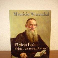 Libros de segunda mano: MAURICIO WIESENTHAL: EL VIEJO LEÓN. TOLSTOI, UN RETRATO LITERARIO (EDHASA, 2010) COMO NUEVO. Lote 191913937