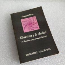 Libros de segunda mano: EL ARTISTA Y LA CIUDAD IV PREMIO ANAGRAMA DE ENSAYO EUGENIO TRÍAS PRIMERA EDICION 1976. Lote 153688086