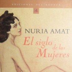 Libros de segunda mano: EL SIGLO DE LAS MUJERES. NURIA AMAT.. Lote 154214938