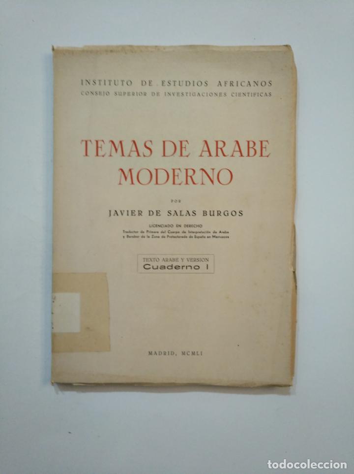 TEMAS DE ÁRABE MODERNO. - JAVIER DE SALAS BURGOS. 1951. TDK372 (Libros de Segunda Mano (posteriores a 1936) - Literatura - Ensayo)
