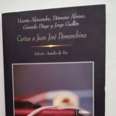 Libros de segunda mano: CARTAS A JUAN JOSÉ DOMENCHINA:ALEXANDRE, DAMASO ALONSO, GERARDO DIEGO, GUILLEN, 1997. Lote 154313176
