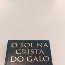 Libros de segunda mano: O SOL NA CRISTA DO GALO. Lote 154392382