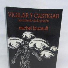Libros de segunda mano: VIGILAR Y CASTIGAR NACIMIENTO DE LA PRISION. MICHEL FOUCAULT. SIGLO XXI. 2001. Lote 154423862
