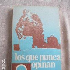 Libros de segunda mano: LOS QUE NUNCA OPINAN FRANCISCO CANDEL PUBLICADO POR ESTELA 1º ED, 1971 . Lote 154866170